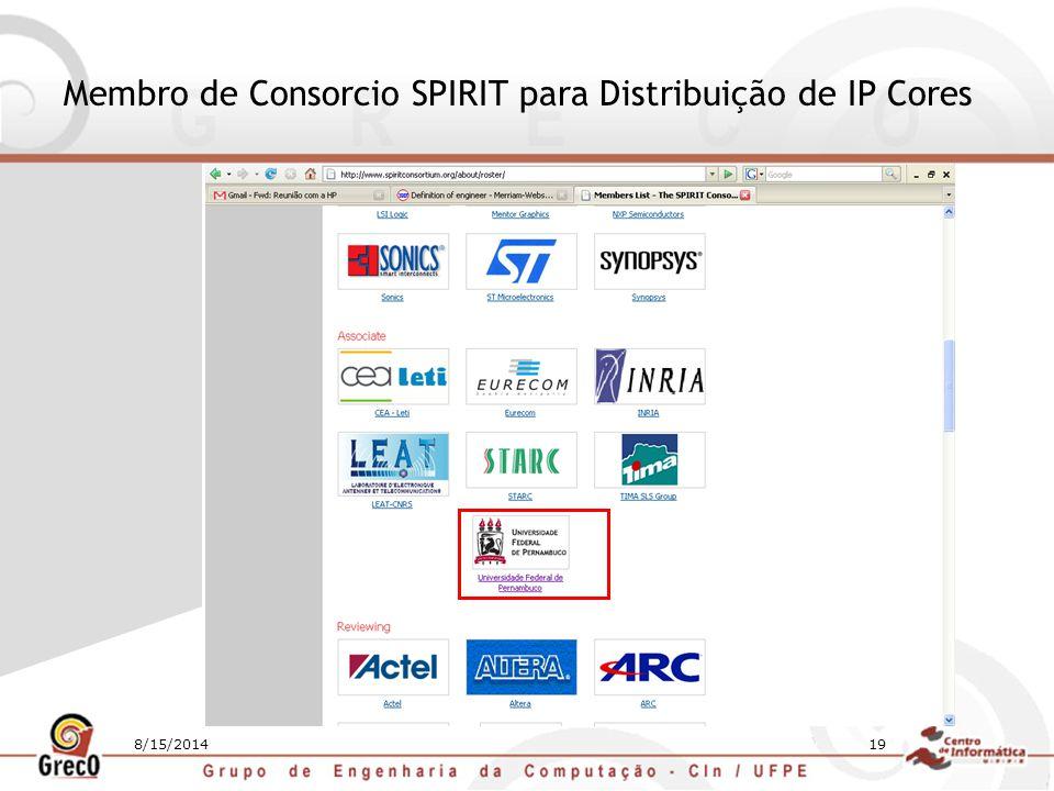 8/15/201419 Membro de Consorcio SPIRIT para Distribuição de IP Cores