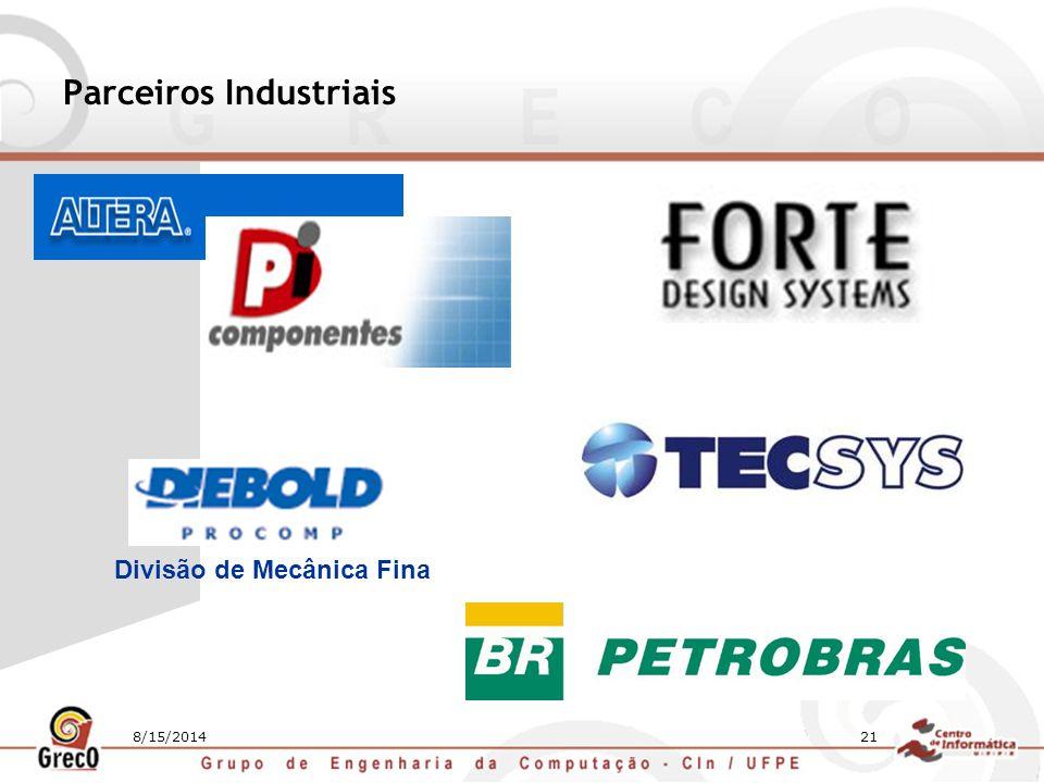 8/15/201421 Parceiros Industriais Divisão de Mecânica Fina