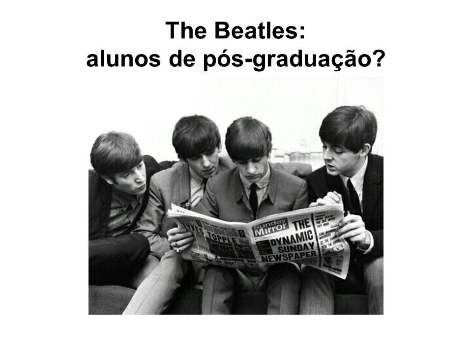 The Beatles: alunos de pós-graduação?