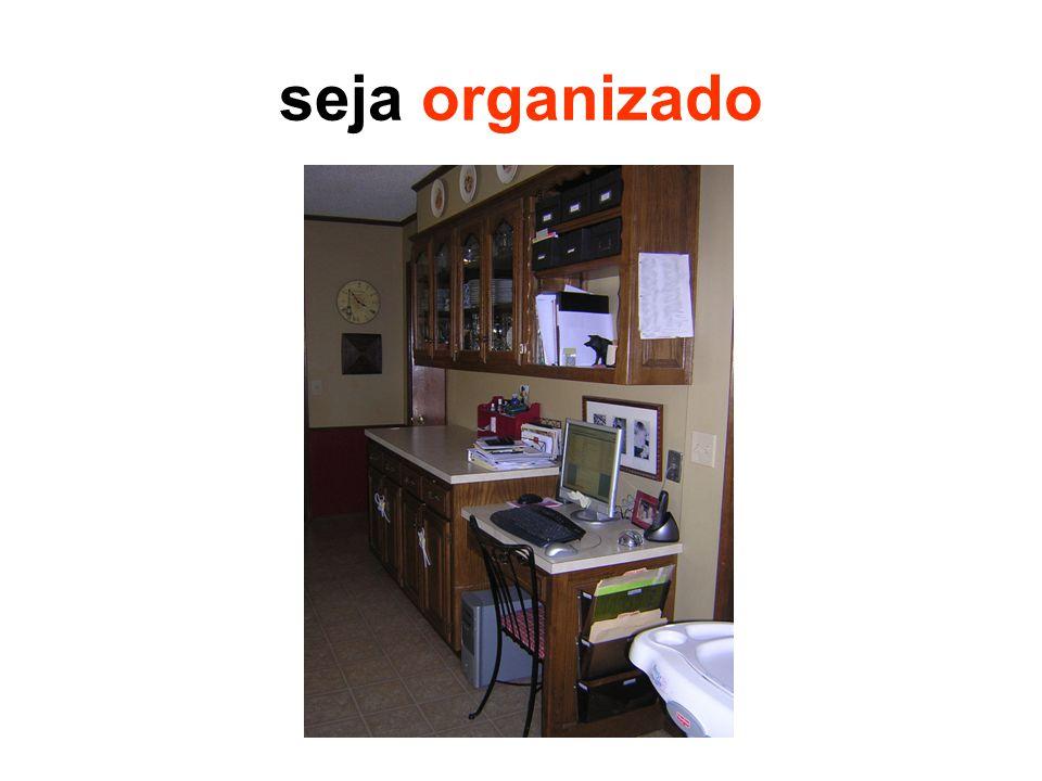 seja organizado