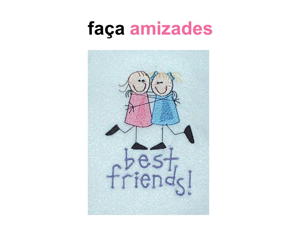 faça amizades