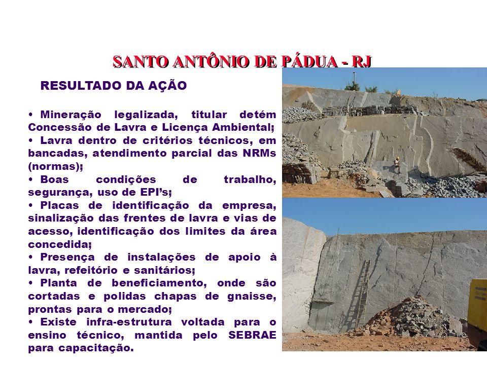 RESULTADO DA AÇÃO Mineração legalizada, titular detém Concessão de Lavra e Licença Ambiental; Lavra dentro de critérios técnicos, em bancadas, atendim