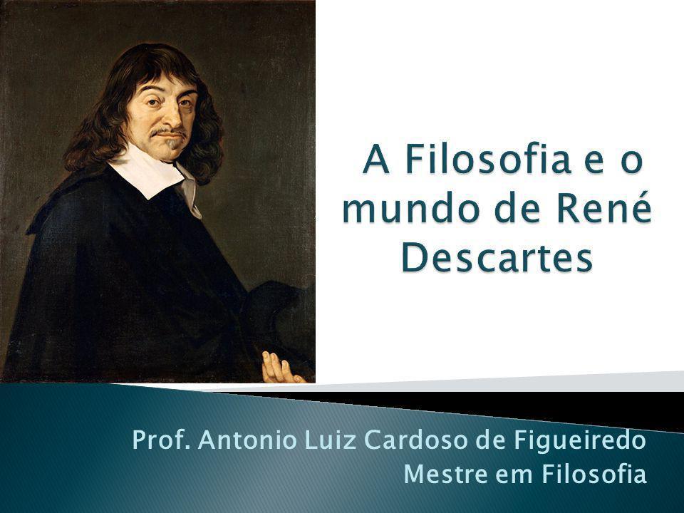 Prof. Antonio Luiz Cardoso de Figueiredo Mestre em Filosofia