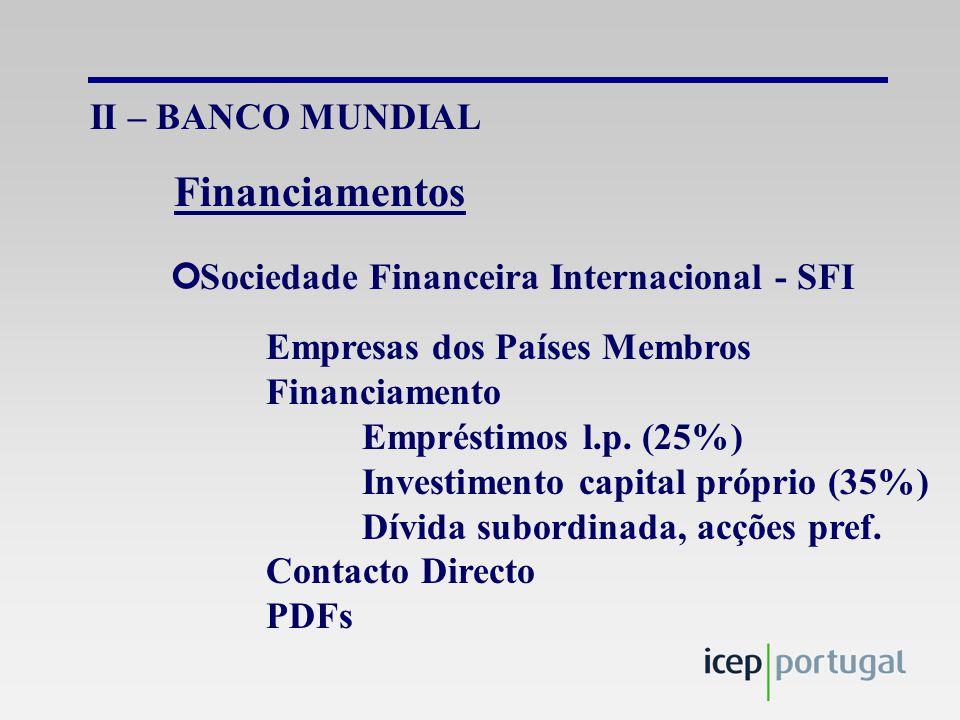 II – BANCO MUNDIAL ¢Sociedade Financeira Internacional - SFI Empresas dos Países Membros Financiamento Empréstimos l.p.
