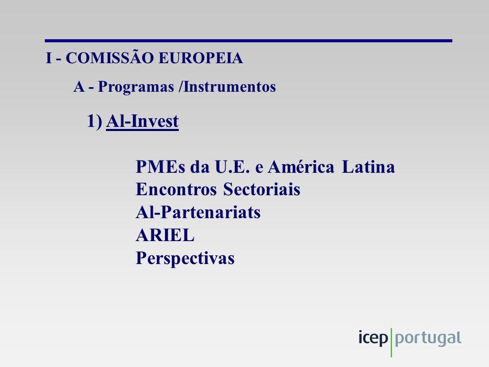 I - COMISSÃO EUROPEIA 1) Al-Invest PMEs da U.E.