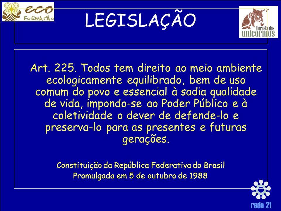 rede 21 LEGISLAÇÃO Art.225.