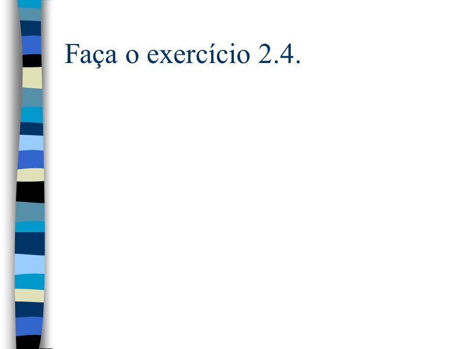 Faça o exercício 2.4.