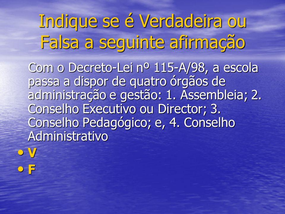 Com o Decreto-Lei nº 115-A/98, a escola passa a dispor de quatro órgãos de administração e gestão: 1. Assembleia; 2. Conselho Executivo ou Director; 3