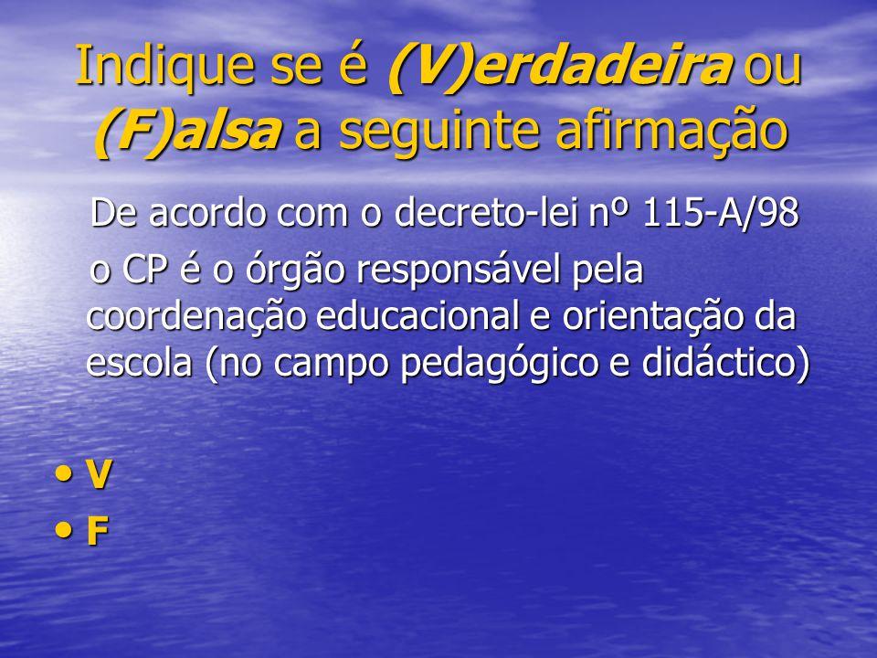 De acordo com o decreto-lei nº 115-A/98 De acordo com o decreto-lei nº 115-A/98 o CP é o órgão responsável pela coordenação educacional e orientação d