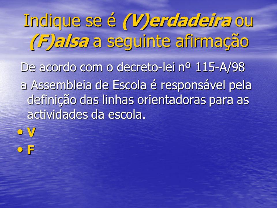 De acordo com o decreto-lei nº 115-A/98 De acordo com o decreto-lei nº 115-A/98 a Assembleia de Escola é responsável pela definição das linhas orienta