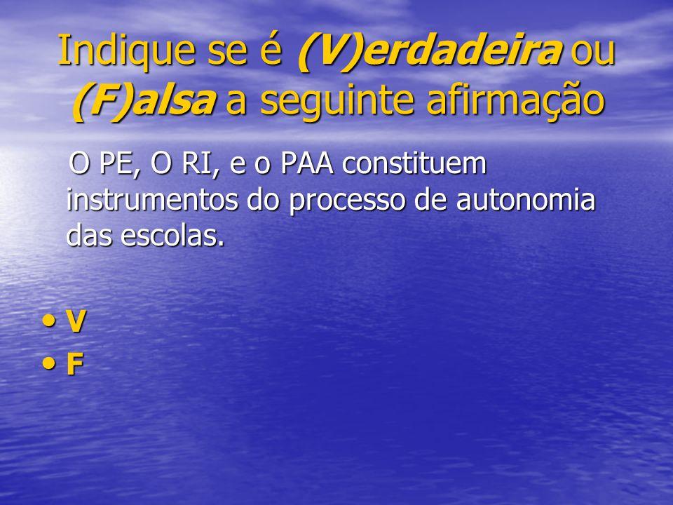 O PE, O RI, e o PAA constituem instrumentos do processo de autonomia das escolas. O PE, O RI, e o PAA constituem instrumentos do processo de autonomia
