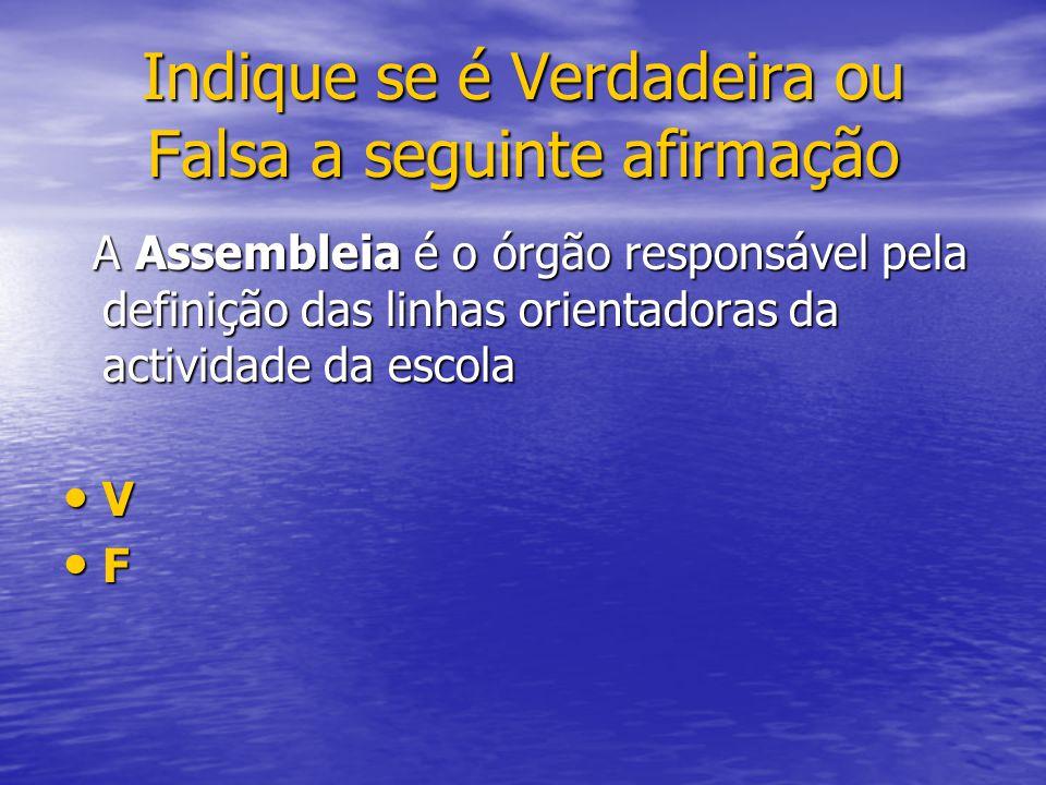 A Assembleia é o órgão responsável pela definição das linhas orientadoras da actividade da escola A Assembleia é o órgão responsável pela definição da