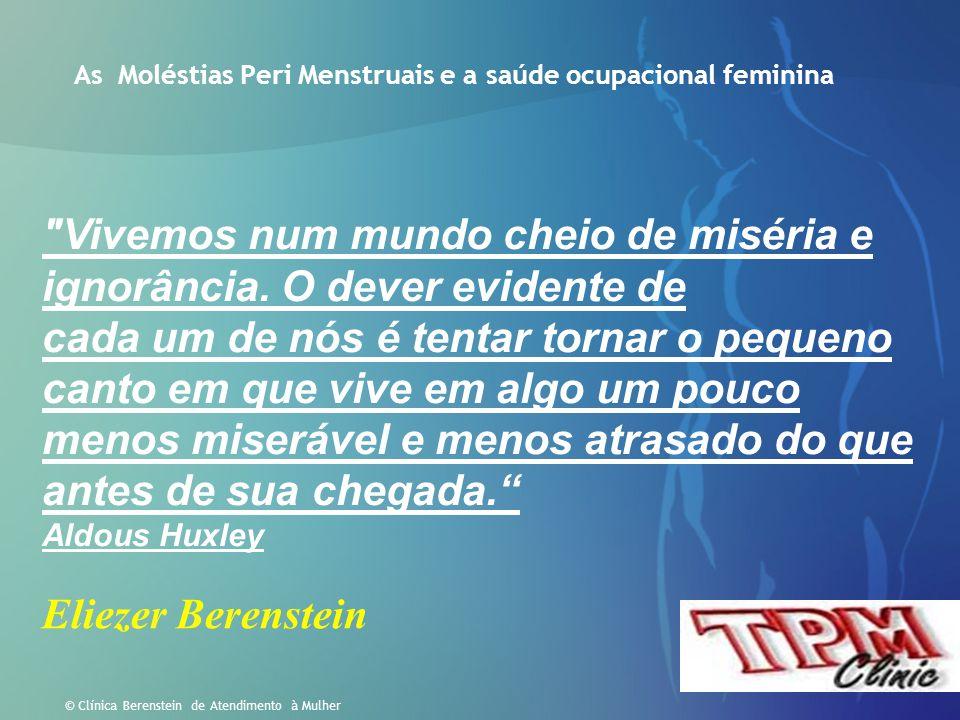 53 © Clínica Berenstein de Atendimento à Mulher Revolução Hormonal A modificação na bioquímica humana que vem ocorrendo com o advento da modernidade l