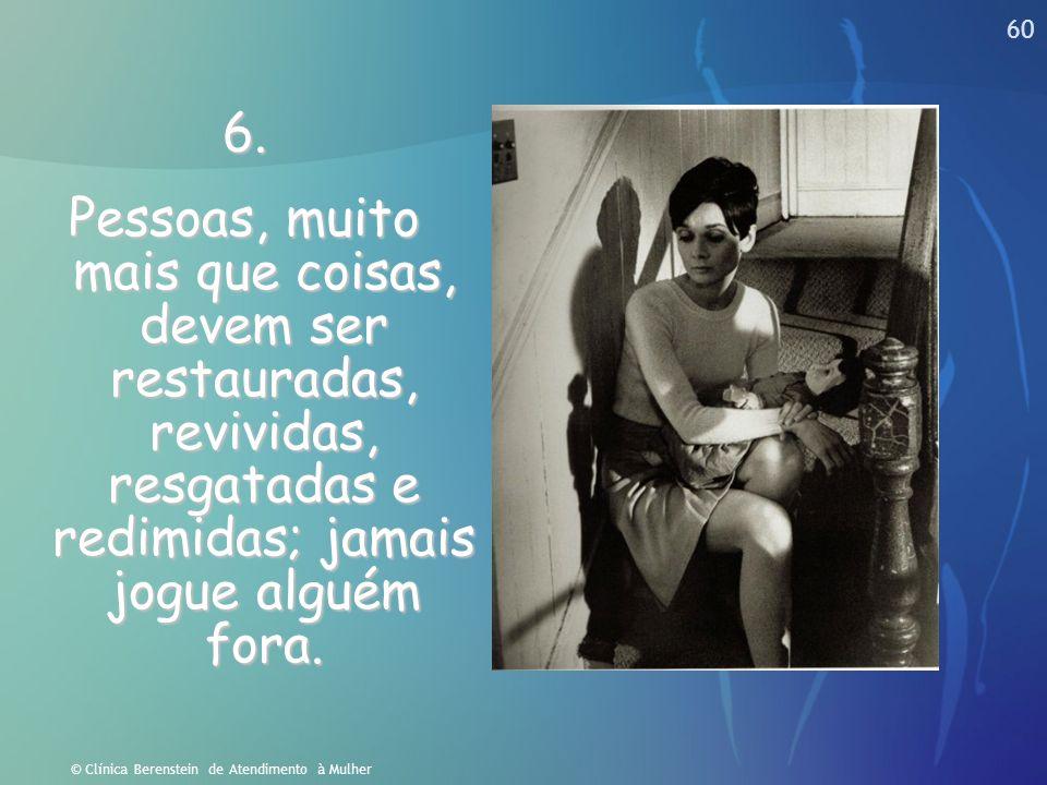 59 © Clínica Berenstein de Atendimento à Mulher 5. Para ter boa postura, caminhe com a certeza de que nunca andará sozinho. Para ter boa postura, cami