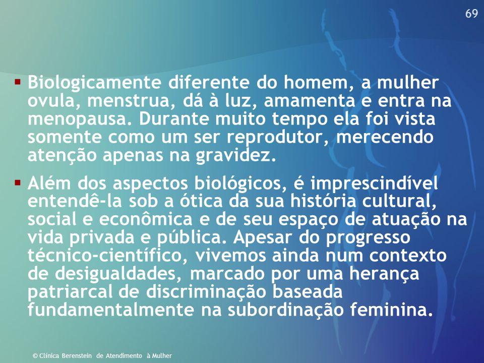 68 © Clínica Berenstein de Atendimento à Mulher  Enquanto as áreas cerebrais controladoras da linguagem masculina estão limitadas ao hemisfério cereb
