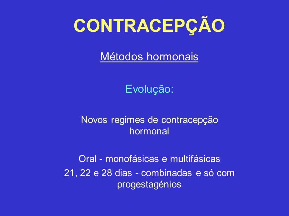 CONTRACEPÇÃO Métodos hormonais PROGESTAGÉNIOS: 2ª geração - levonorgestrel 3ª geração - gestodeno e desogestrel Norgestimato