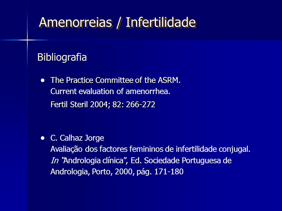 Bibliografia The Practice Committee of the ASRM.Current evaluation of amenorrhea.