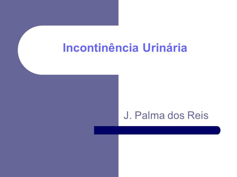 Incontinência Urinária J. Palma dos Reis