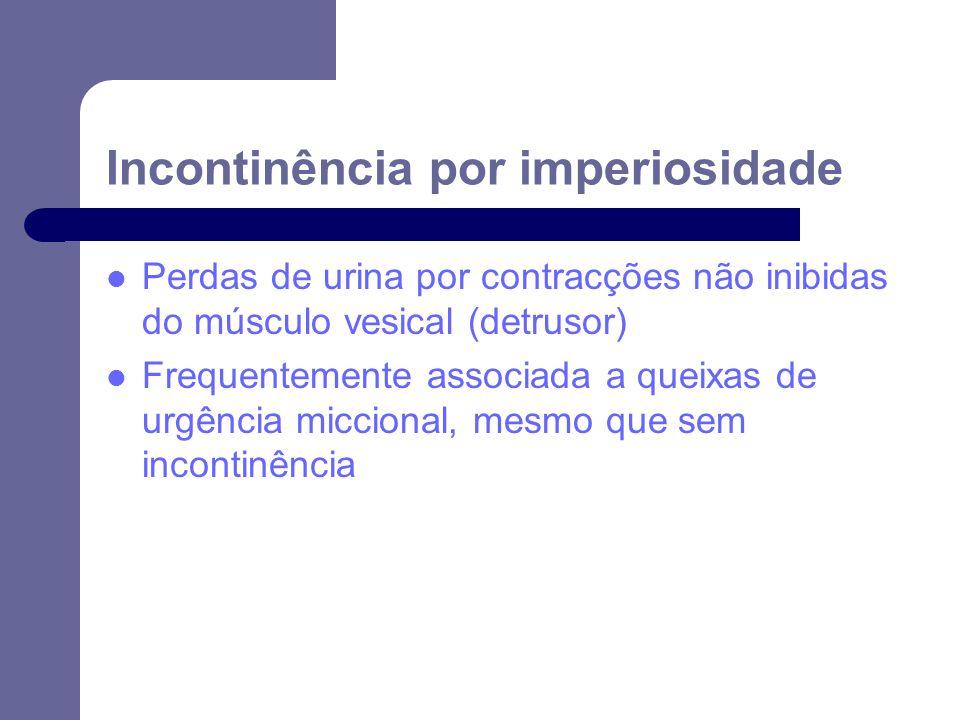 Perdas de urina por contracções não inibidas do músculo vesical (detrusor) Frequentemente associada a queixas de urgência miccional, mesmo que sem inc