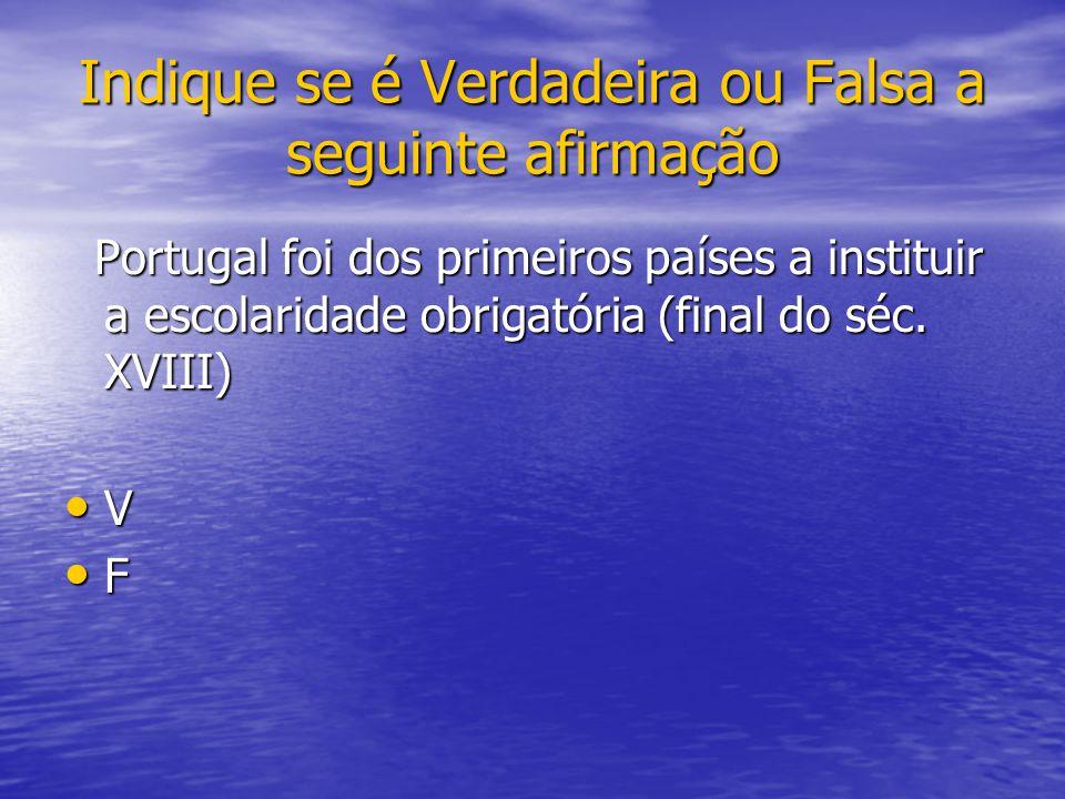 Portugal foi dos primeiros países a instituir a escolaridade obrigatória (final do séc.