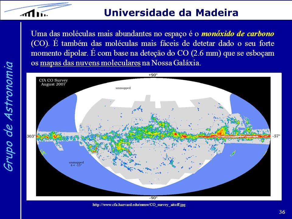 36 Grupo de Astronomia Universidade da Madeira Uma das moléculas mais abundantes no espaço é o monóxido de carbono (CO). É também das moléculas mais f