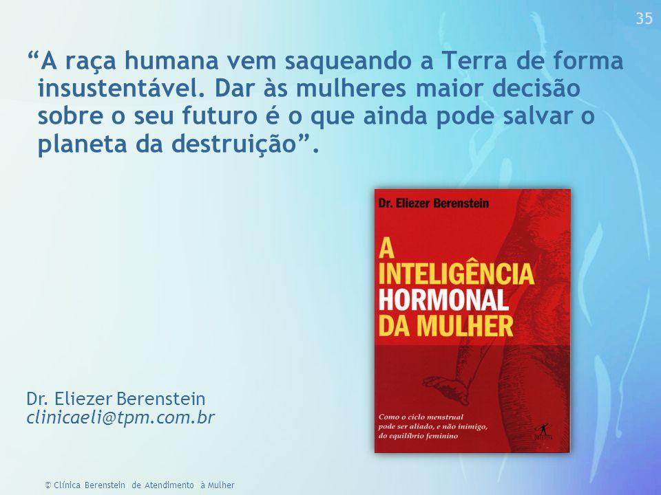 34 © Clínica Berenstein de Atendimento à Mulher Suscetibilidade  Os traumas para terem seus efeitos dependem da constituição individual.