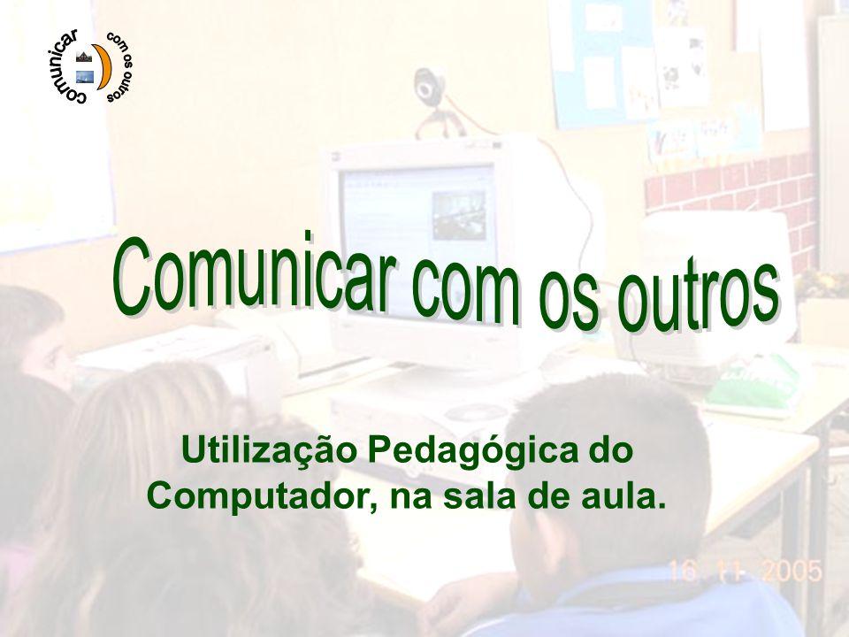 F. Filipe Silva 2005/20061 Utilização Pedagógica do Computador, na sala de aula.