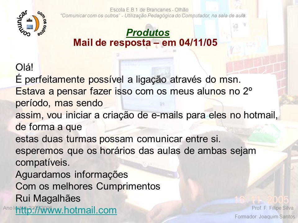 """F. Filipe Silva 2005/200612 Escola E.B.1 de Brancanes - Olhão """"Comunicar com os outros"""" - Utilização Pedagógica do Computador, na sala de aula. Ano le"""