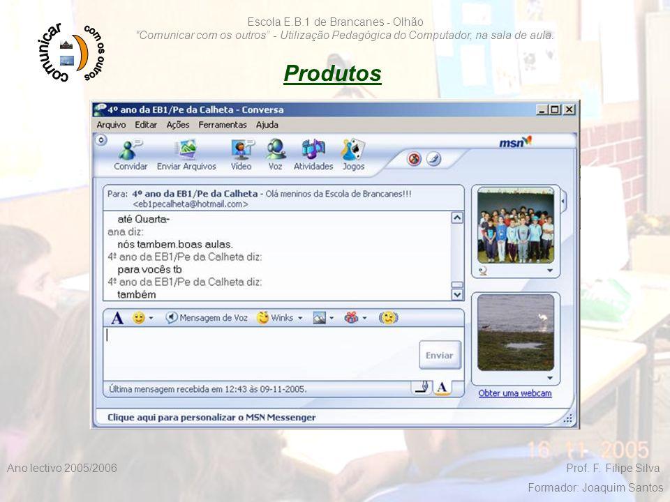 """F. Filipe Silva 2005/200618 Escola E.B.1 de Brancanes - Olhão """"Comunicar com os outros"""" - Utilização Pedagógica do Computador, na sala de aula. Ano le"""