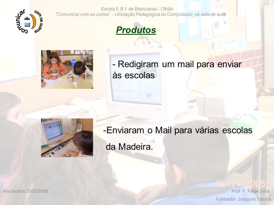"""F. Filipe Silva 2005/20068 Escola E.B.1 de Brancanes - Olhão """"Comunicar com os outros"""" - Utilização Pedagógica do Computador, na sala de aula. Ano lec"""