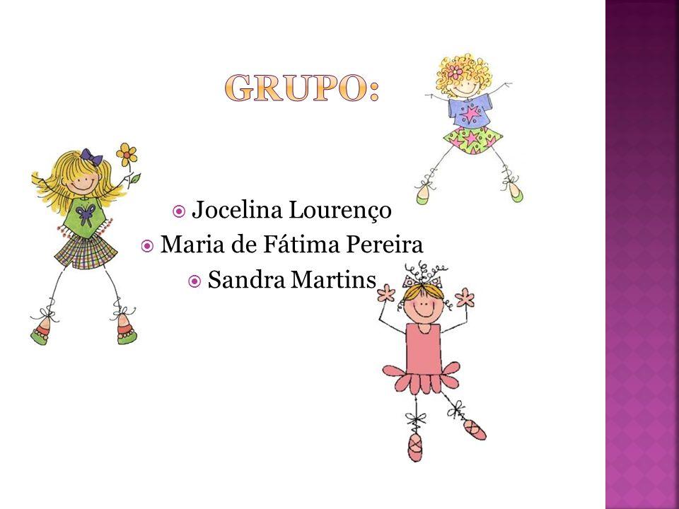 Jocelina Lourenço  Maria de Fátima Pereira  Sandra Martins