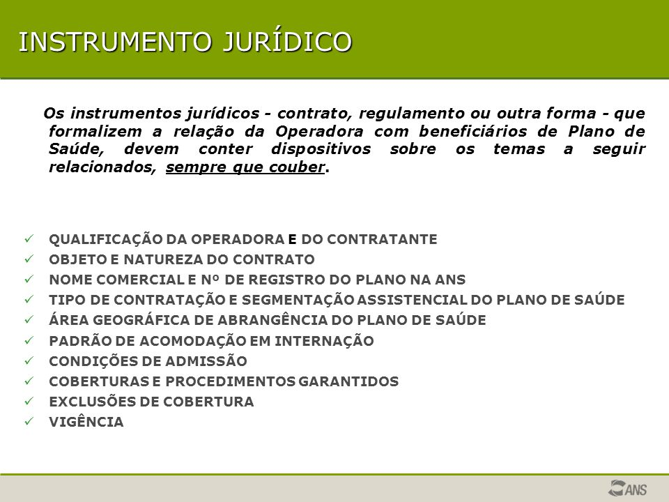 INSTRUMENTO JURÍDICO Apresentada em duas etapas: Primeira etapa- denominada Instrumento Jurídico, a análise é apresentada considerando as características particulares do produto.