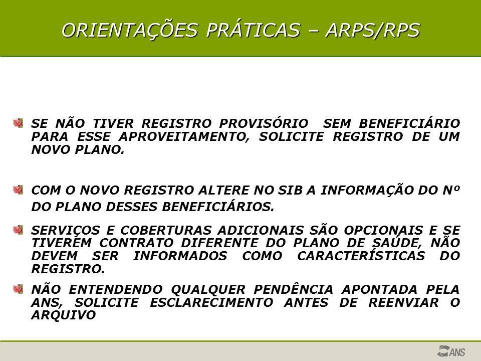 ORIENTAÇÕES PRÁTICAS – ARPS/RPS PARA ATENDER REQUISITO DA AUTORIZAÇÃO DE FUNCIONAMENTO E HABILITAÇÃO PARA NOVOS REGISTROS, PRIORIZE O ENVIO DE UM PLANO REFERÊNCIA, QUANDO COUBER.