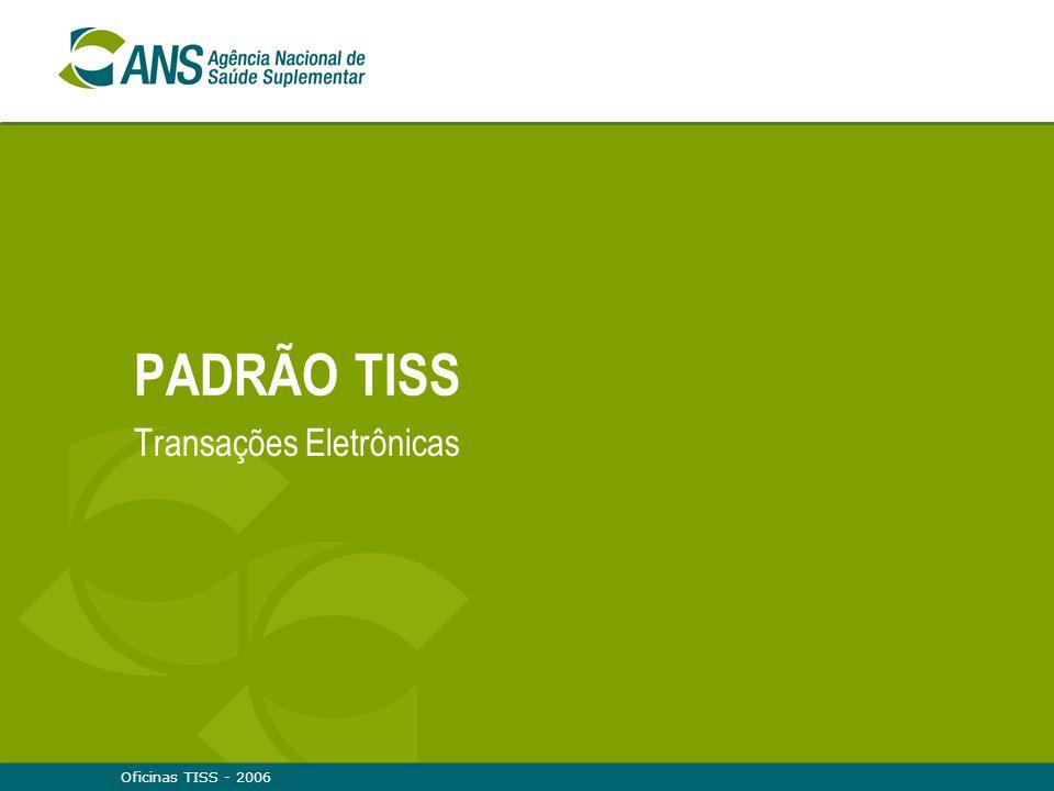 Oficinas TISS - 2006 PADRÃO TISS Transações Eletrônicas