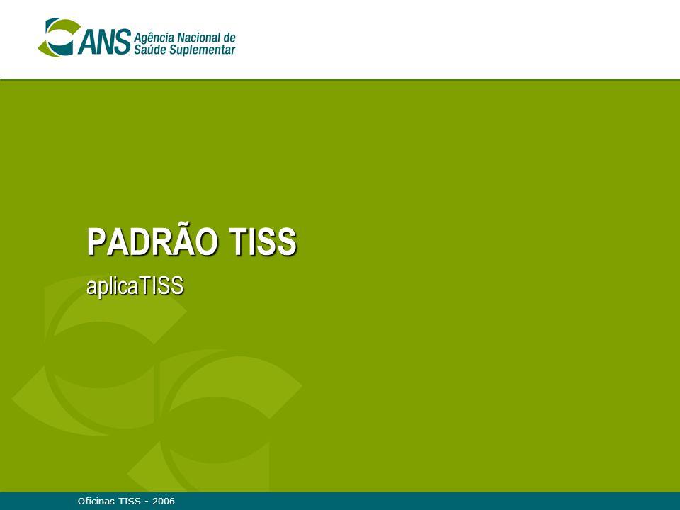Oficinas TISS - 2006 PADRÃO TISS aplicaTISS