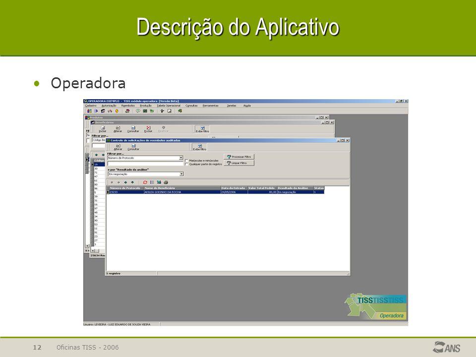 Oficinas TISS - 200612 Descrição do Aplicativo Operadora