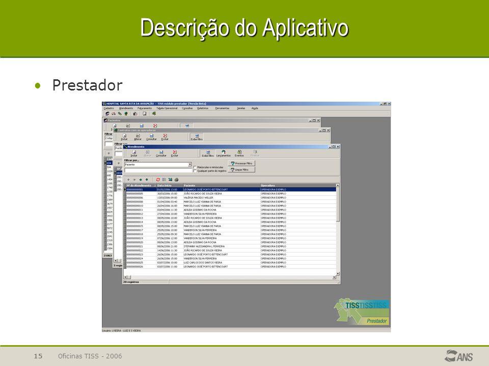 Oficinas TISS - 200615 Descrição do Aplicativo Prestador
