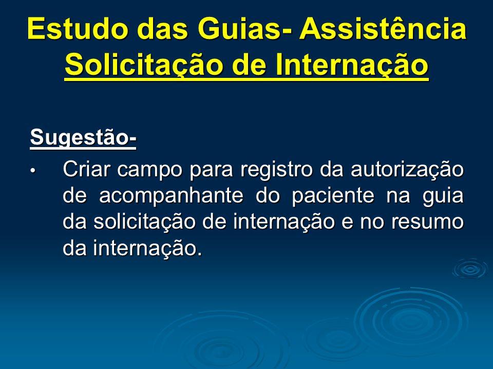 Estudo das Guias- Assistência Solicitação de Internação Sugestão- Criar campo para registro da autorização de acompanhante do paciente na guia da soli