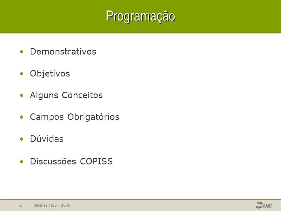 Oficinas TISS - 20062 Programação Demonstrativos Objetivos Alguns Conceitos Campos Obrigatórios Dúvidas Discussões COPISS