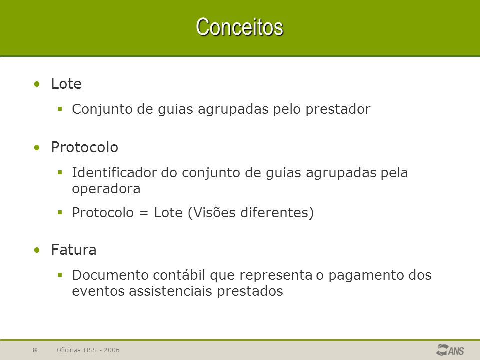 Oficinas TISS - 20068 Conceitos Lote  Conjunto de guias agrupadas pelo prestador Protocolo  Identificador do conjunto de guias agrupadas pela operad