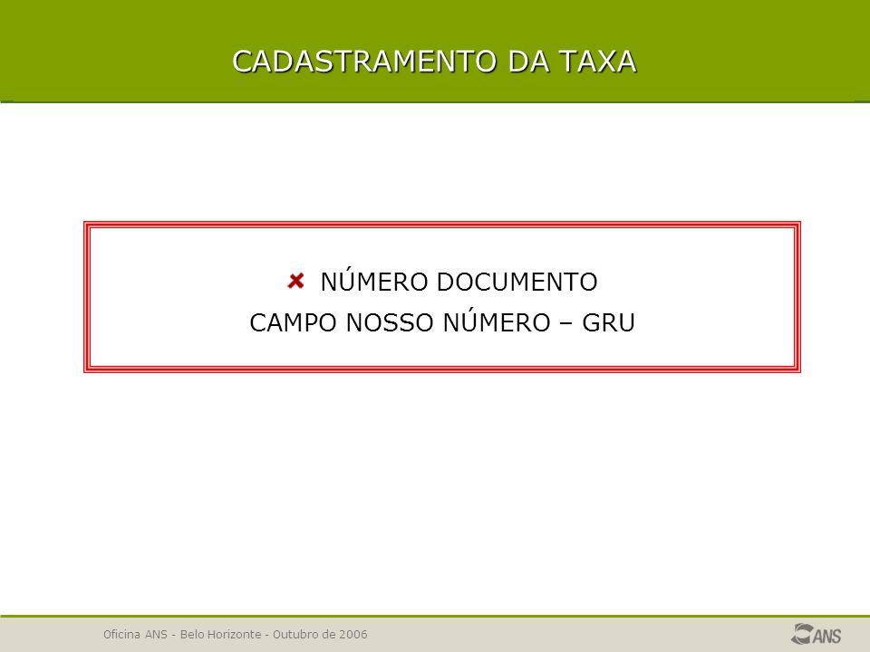 Oficina ANS - Belo Horizonte - Outubro de 2006 CADASTRAMENTO DA NTRP CÓDIGO 999999/99-9 ops-produto-ddmmaa-hhmmss VALIDADE COMPATIBILIDADES- ÁREA DE ATUAÇÃO