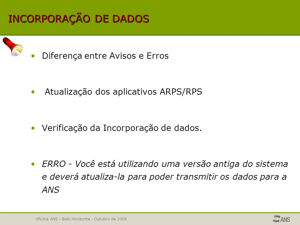 Oficina ANS - Belo Horizonte - Outubro de 2006 VERIFICANDO INCORPORAÇÃO