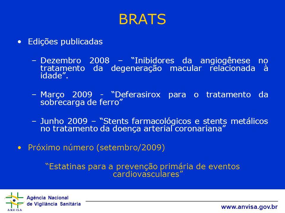 """Agência Nacional de Vigilância Sanitária www.anvisa.gov.br BRATS Edições publicadas –Dezembro 2008 – """"Inibidores da angiogênese no tratamento da degen"""