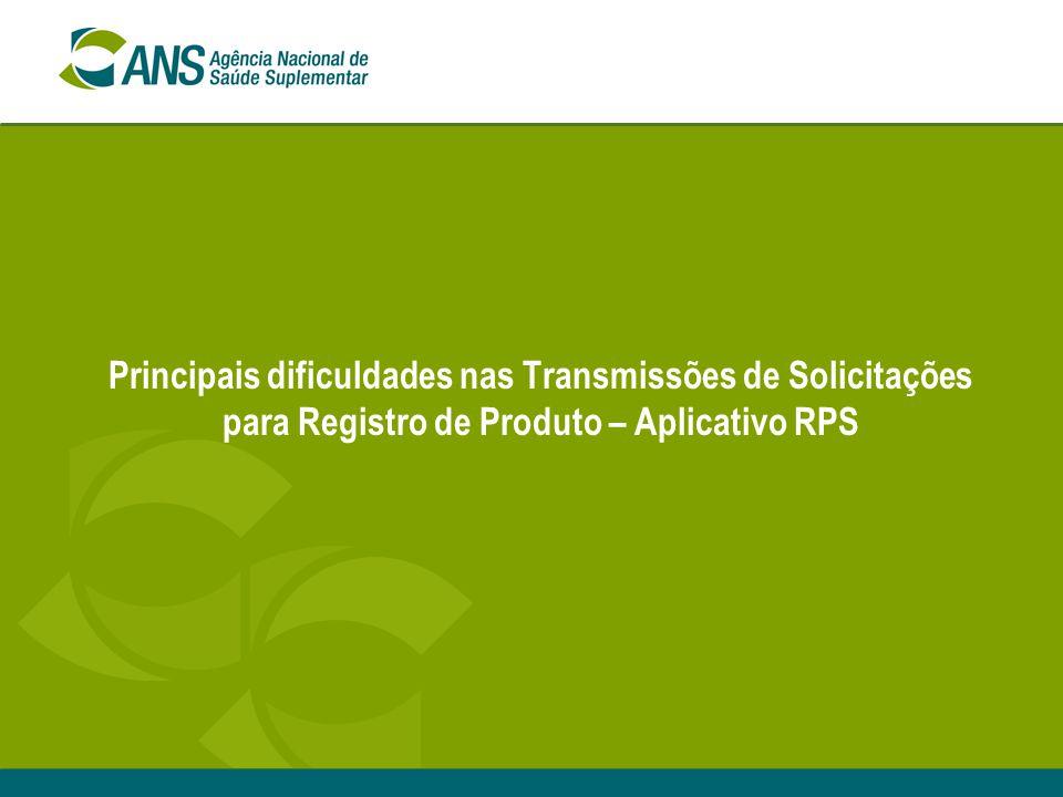 Principais dificuldades nas Transmissões de Solicitações para Registro de Produto – Aplicativo RPS
