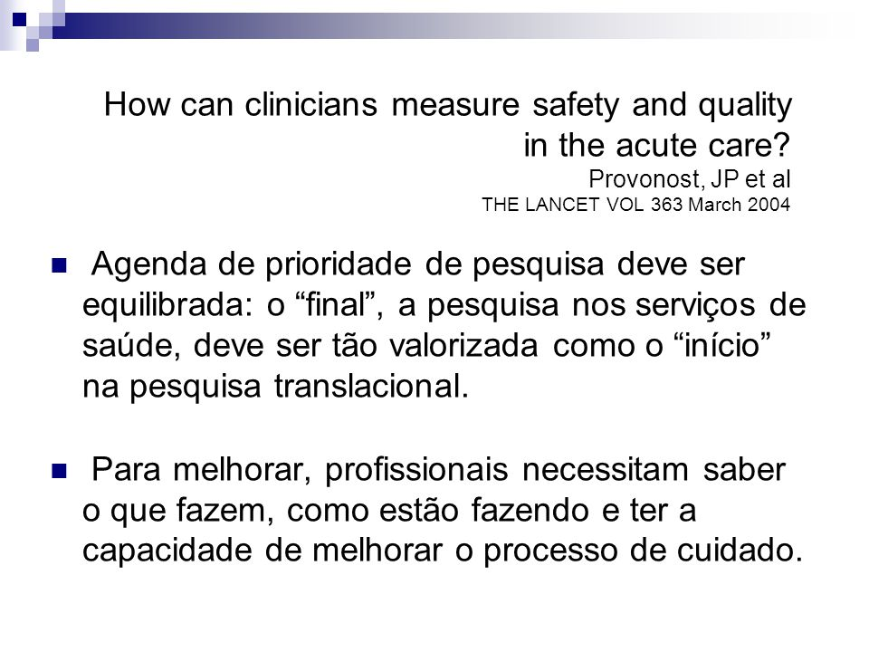 How can clinicians measure safety and quality in the acute care.