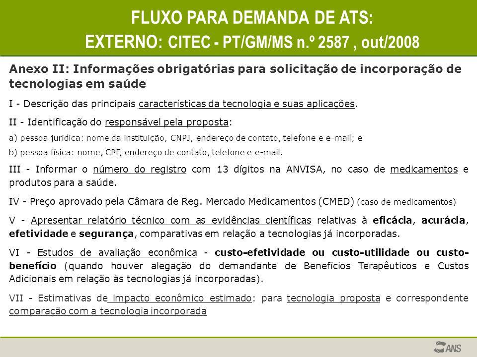 Anexo II: Informações obrigatórias para solicitação de incorporação de tecnologias em saúde I - Descrição das principais características da tecnologia