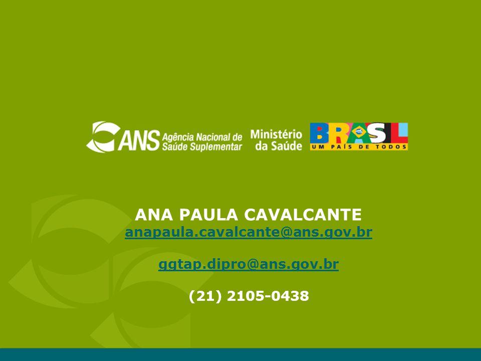 ANA PAULA CAVALCANTE anapaula.cavalcante@ans.gov.br ggtap.dipro@ans.gov.br (21) 2105-0438