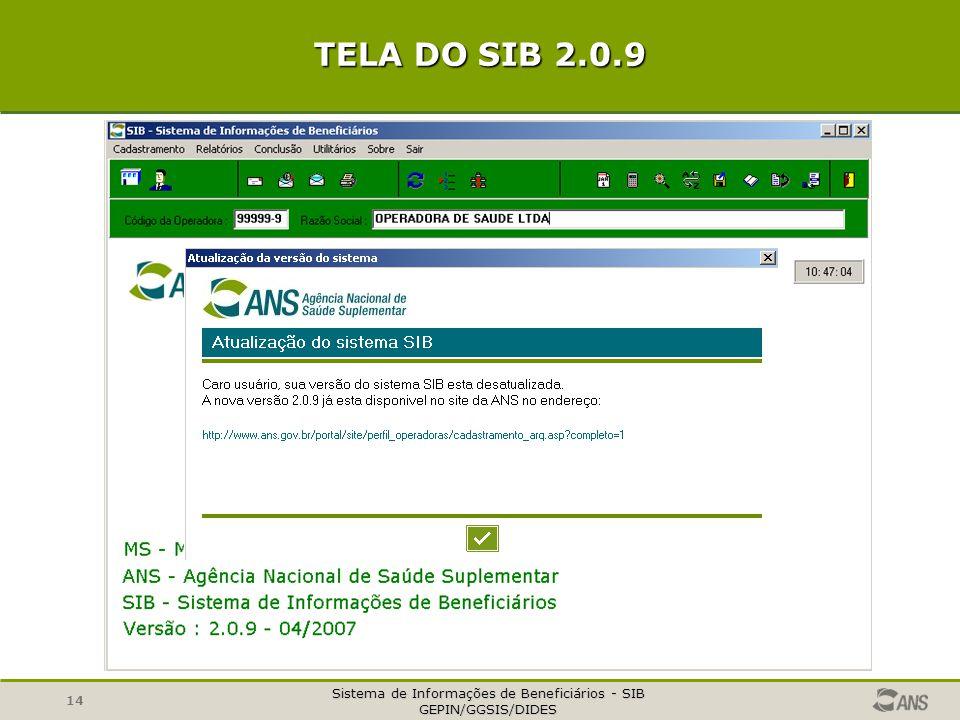 Sistema de Informações de Beneficiários - SIB GEPIN/GGSIS/DIDES 14 TELA DO SIB 2.0.9