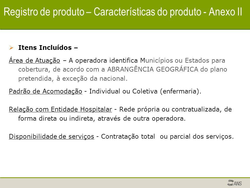 Cancelamento dos Registros de Produto A análise de pedido para cancelamento do registro produtos previsto no art.