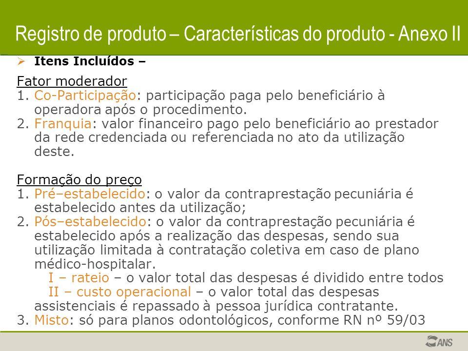 Registro de produto – Características do produto  Itens Incluídos – Fator moderador 1.